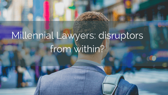 Millennial Lawyers: Disruptors From Within?