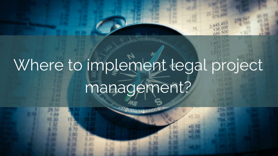 Where To Implement Legal Project Management?