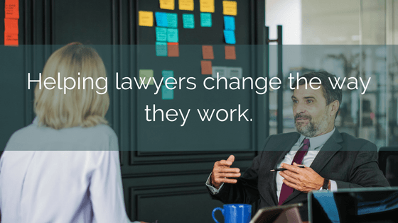 Helping Lawyers Change The Way They Work