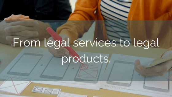 From Legal Services To Legal Products
